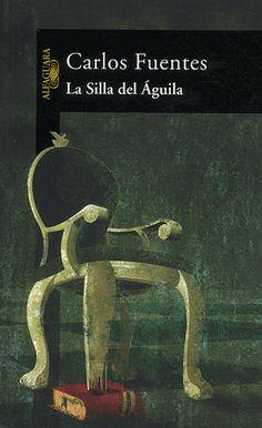 La Silla del Aguila de Carlos Fuentes