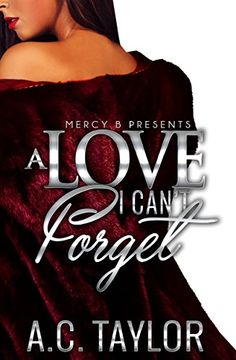 A Love I Can't Forget by AC Taylor http://www.amazon.com/dp/B01DFTLZQ0/ref=cm_sw_r_pi_dp_At7cxb1G2DY28