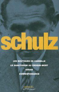Oeuvres complètes (Les boutiques de cannelle, Le sanatorium au croque-mort, Essais, Correspondance) | Bruno Schulz