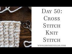 Day 50 : Cross Stitch Rib Knit Stitch : #100daysofknitstitches – Brome Fields
