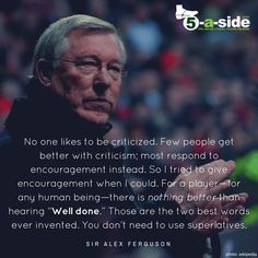 Inspirational Alex Ferguson quote on the value of being positive and delivering praise where it's due. What a legend. Soccer Player Quotes, Soccer Quotes, Sport Quotes, Motivational Poems, Inspirational Quotes, Study Quotes, Life Quotes, Giving Quotes, My Children Quotes
