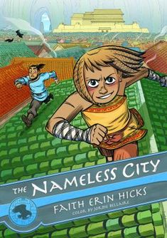 The Nameless City by Faith Erin Hicks.  Every time it is invaded the City gets a new name, but to the natives in is the Nameless City, and they survive by not letting themselves get involved--but now the fate of the City rests in the hands of Rat, a native, and Kaidu, one of the Dao, the latest occupiers, and the two must somehow work together if the City is to survive.