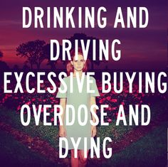 Drinking and driving, excessive buying, overdose and dying - Lana del Rey - National Anthem