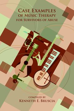 Case Examples of Music Therapy for Survivors of Abuse Compiled by Kenneth E. Bruscia E-ISBN: 978-1-937440-28-2 http://www.barcelonapublishers.com/case-examples-of-music-therapy-for-survivors-of-abuse/