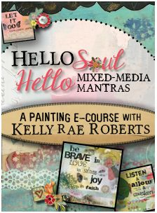 """Kelly Rae Roberts has opened her """"Hello Soul, Hello Mixed-media Mantras"""" online Art Class. Read more here ~ http://www.mixedmediaart.net/mixed-media-art-classes-2/online-art-classes-for-2014"""