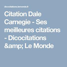 Citation Dale Carnegie - Ses meilleures citations  - Dicocitations & Le Monde