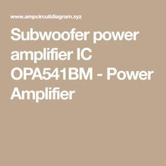 Subwoofer power amplifier IC OPA541BM - Power Amplifier
