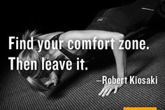 """Find your comfort zone. Then, leave it."" #motivation #fitspo"