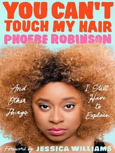 You Can't Touch My Hair: And Other Things I Still Have to Explain  by Phoebe Robinson #audiobook #audioreading #nonfiction