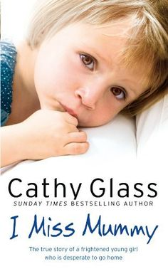 I Miss Mummy: The true story of a frightened young girl who is desperate to go home by Cathy Glass - HarperCollins Publishers - ISBN Adoption, Glass Book, True Crime Books, Reading Stories, Reading Time, Reading Books, Free Reading, Reading Lists, Book Lists