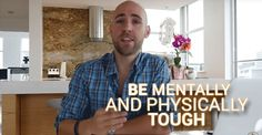 http://projectlifemastery.com/be-mentally-and-physically-tough/