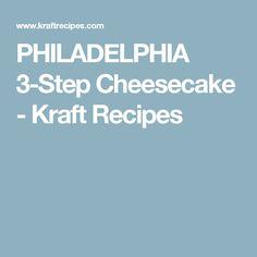 PHILADELPHIA 3-Step Cheesecake - Kraft Recipes