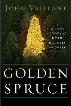 the golden spruce - john valliant Phenomenal read, especially for us forestry students. It's amazing how descriptive the author is about the history of both the spruce and the Haida. Must read.