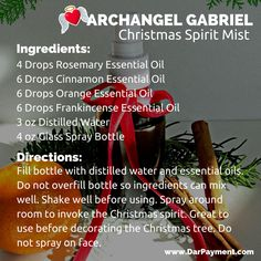 ARCHANGEL GABRIEL CHRISTMAS SPIRIT MIST. To evoke the spirit and scents of Christmas spray around the room. Also great to use prior to decorating the Christmas tree. Smells just like the winter holidays! #Archangel Gabriel www.DarPayment.com
