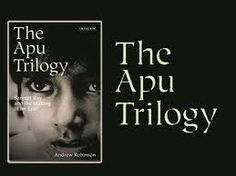 The Apu trilogy - Satyajit Ray (Dir) The Apu Trilogy is a trilogy consisting of three Bengali films directed by Satyajit Ray: Pather Panchali (Song of the Little Road), Aparajito (The Unvanquished) and Apur Sansar (The World of Apu). The films – completed 1955-1959 – were based on two Bengali novels written by Bibhutibhushan Bandopadhyay: Pather Panchali (1929) and Aparajito (1932). The original music for the trilogy was composed by Ravi Shankar. The most beautiful films I have ever seen.