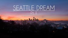 "Seattle Dream Pt. II. ""Seattle Dream Pt. II"" is our tribute to the city of Seattle and the state of Washington. While most people think of r..."
