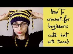How To Crochet for Beginners #9: Hat with Tassels, My Crafts and DIY Projects