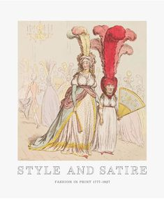 "Style and Satire: Fashion in Print: 1777-1927. V&A Publishing. By Catherine Flood and Sarah Grant.  Publisher: Victoria & Albert Museum (September 2, 2014). 80 p. ""From the sky-high coiffures of Marie Antoinette to Victorian hoop skirts, from the sheer gowns of Pride and Prejudice era to the flat-chested 1920s flapper, Style and Satire tells the story of European fashion and its most extreme trends through lavish fashion plates and the glorious satirical prints they inspired."" EA."