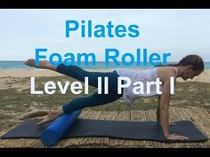 Upside-Down Pilates - Foam Roller - Lesson 60 - Full 30 Minute Pilates Workout - HD Pilates Video, Pilates Workout, Exercise, Pilates Foam Roller, Foam Rolling, Increase Flexibility, Workout Accessories, Workout Videos, Yoga Fitness