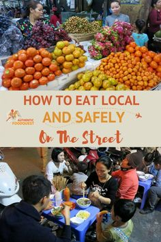 Being able to eat local and safely on the street for some might seem rather risky. And while there is no guarantee against getting sick, street food and local food can be safe to eat.