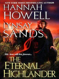 The Eternal Highlander (Zebra Historical Romance) by Hannah Howell. $4.03. 320 pages. Author: Hannah Howell. Publisher: Zebra Books (September 1, 2005)