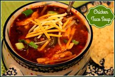 Sweet Tea and Cornbread: Chicken Taco Soup!