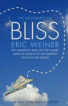 The Geography of Bliss by [Weiner, Eric]