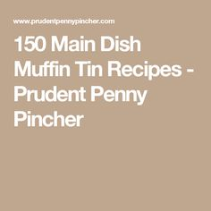 150 Main Dish Muffin Tin Recipes - Prudent Penny Pincher Muffin Tin Recipes, Muffin Tins, Dirty Kitchen Design, Savory Muffins, Weekday Meals, Appetizers For Party, Meal Planning, Main Dishes, Food And Drink