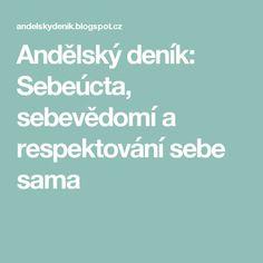 Andělský deník: Sebeúcta, sebevědomí a respektování sebe sama Nordic Interior, Detox, Spirituality, Wisdom, Math Equations, Mantra, Ds, Exercise, Drink