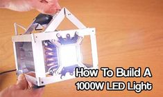 How To Build A 1000W LED Light