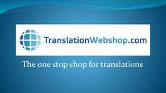 TranslationWebshop: the one stop shop for translations by TranslationWebshop & BudgetVertalingOnline via slideshare