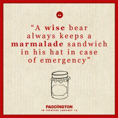 Life lessons from Paddington the bear.  @Paddington Movie   In theaters – January 16th, 2015