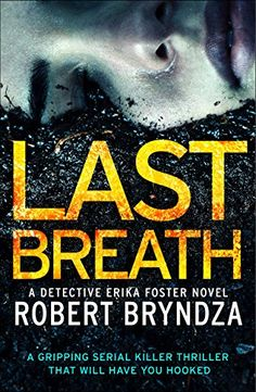 Last Breath: A gripping serial killer thriller that will have you hooked (Detective Erika Foster Book 4) by [Bryndza, Robert]