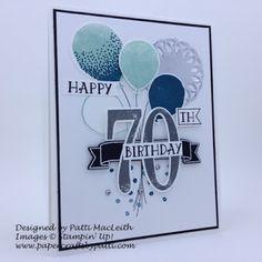 Papercrafts by Patti: Happy Special Birthday Cards, Old Birthday Cards, 70th Birthday Card, Masculine Birthday Cards, Birthday Cards For Women, Man Birthday, Masculine Cards, Family Birthdays, Milestone Birthdays