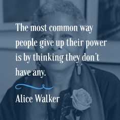 You have the power to achieve success in your job search! #wisdom from Alice Walker. #motivation