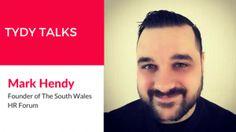 Tydy Talks | Mark Hendy, South Wales HR Forum