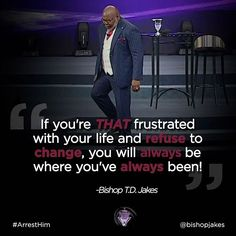 Discover recipes, home ideas, style inspiration and other ideas to try. Amazing Quotes, Great Quotes, Td Jakes Quotes, Bishop Jakes, Don't Give Up Quotes, Relationship Quotes, Life Quotes, Motivational Quotes, Inspirational Quotes