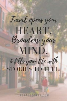 10 Travel Quotes That'll Inspire Wanderlust – Laura Bedokis- Tanks that Get Around is an online store offering a selection of funny travel clothes for world explorers.tanksthatgeta… for funny travel tank tops and more quotes and inspiration Wanderlust Quotes, Wanderlust Travel, Home Quotes And Sayings, Wall Quotes, New Home Quotes, Quotes Images, Travel Love Quotes, Quotes About Travel, Travel The World Quotes