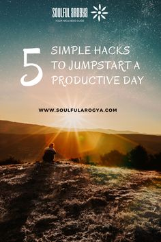 5 Simple Hacks to Jumpstart a Productive Day
