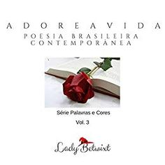aDorEaVida: Poesia Brasileira Contemporânea (livro 3) #freeonkindleunlimited Você pode ler este livro de graça no Kindle Unlimited!