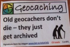 Old geocachers don't die - they just get archived