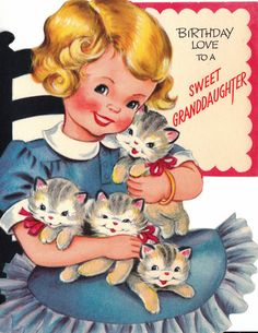 Birthday love to a sweet granddaughter. #kittens #vintage #birthday #card #cute