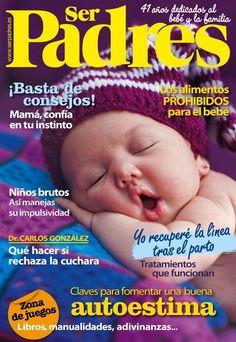 Revista #SERPADRES 494. ¡#Mamá, confía en tu instinto! Alimentos prohibidos para el #bebé. Claves para fomentar la autoestima: libros, manualidades, adivinanzas...