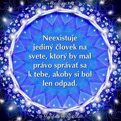 Mandala by Ambala: Nie si menejcenný! Development Quotes, Self Development, Motto, Therapy, Inspirational Quotes, Cards, Quotes Inspirational, Inspiring Quotes, Maps
