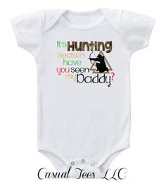 It's Bow Hunting Season Have You Seen My Daddy Baby Bodysuit or Toddler Tee