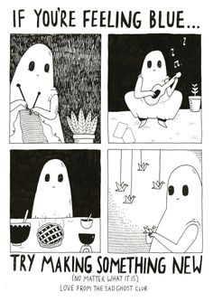 thesadghostclub:If you are feeling blue… try making something new (no matter what it is)!Love from The Sad Ghost Club. Herren Hand Tattoos, Lynda Barry, Bd Comics, Giclee Print, Illustration Art, Creations, Doodles, Artsy, Sketches
