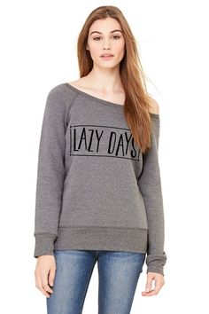 Grey Wideneck  Lazy Days Sweater  Oversized by TeesAndTankYouShop #sweater #fashion #quote #fall #outfit #pullover #lazy #sleep