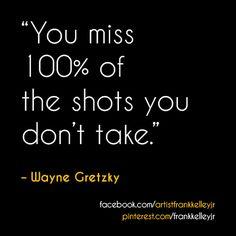#Quote #WayneGretzky #Inspirational #FrankKelleyJr #Artist #Facebook #Pinterest