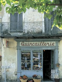 Hardware Shop in Sault, Provence, France by ©Peter Adams, via Jon Arnold Images [Quincaillerie = Ironmonger's or Hardware store] Gazebos, Shop Facade, Provence France, Provence Style, Shop Fronts, Shop Around, South Of France, France Cafe, Paris France
