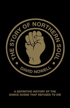The Story of Northern Soul by David Nowell #NorthernSoul #SoulMusic